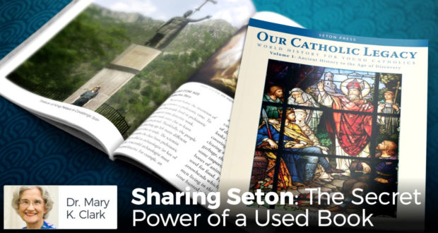 Sharing Seton: The Secret Power of a Used Book - by Dr Mary Kay Clark