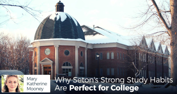 Why Seton's Strong Study Habits Are Perfect for College - by Mary Katherine Mooney