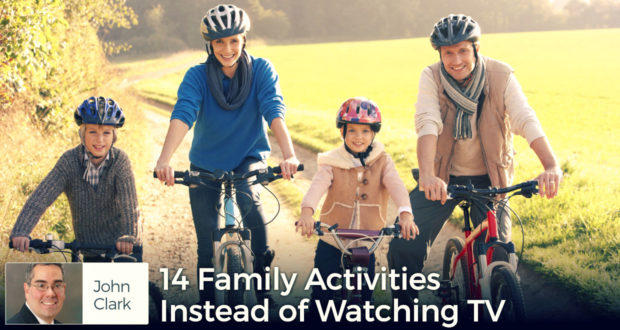 14 Family Activities Instead of Watching TV - by John Clark