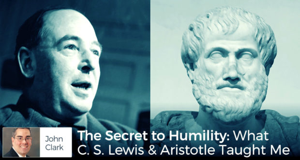 The Secret to Humility: What C. S. Lewis & Aristotle Taught Me - by John Clark
