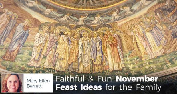 Faithful & Fun November Feast Ideas for the Family - by Mary Ellen Barrett