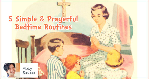 5 Simple & Prayerful Bedtime Routines - by Abby Sasscer