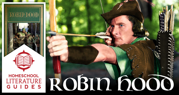 Robin Hood: A Literature Guide for Homeschool Parents & Children - by Dr Mitchell Kalpakgian