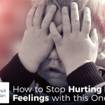 How to Stop Hurting People's Feelings with this One Virtue - by Dr. Mitchell Kalpakgian