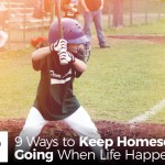 9 Ways to Keep Homeschool Going When Life Happens - by Patricia Purcell