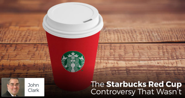 The Starbucks Red Cup Controversy That Wasn't - by John Clark