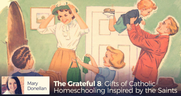 The Grateful 8: Gifts of Catholic Homeschooling Inspired by the Saints