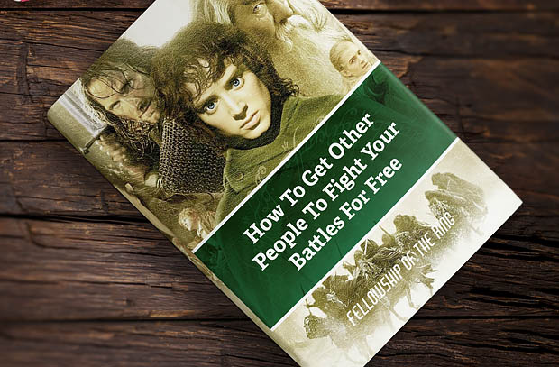 13 Crazy Ideas to Get Your Kids to Read the Classics - by John Clark | Fellowship of the Ring: How To Get Other People To Fight Your Battles For Free