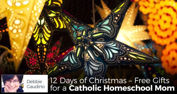 12 Days of Christmas – Free Gifts for a Catholic Homeschool Mom - by Debbie Gaudino