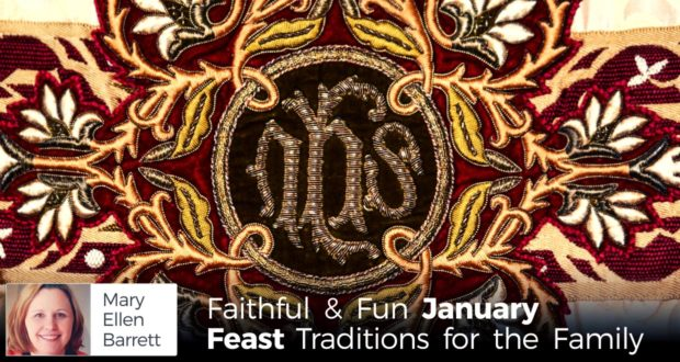 Faithful & Fun January Feast Traditions for the Family - by Mary Ellen Barrett