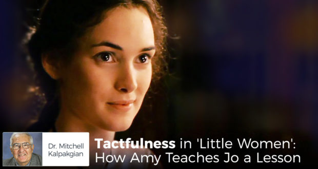 Tactfulness in 'Little Women': How Amy Teaches Jo a Lesson - by Dr Mitchell Kalpakgian