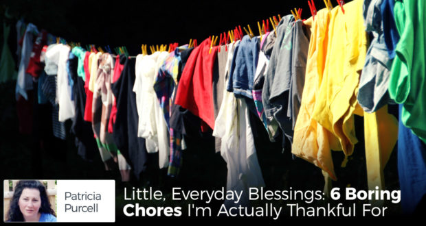 Little, Everyday Blessings: 6 Boring Chores I'm Actually Thankful For - by Patricia Purcell