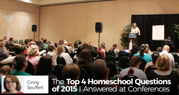 The Top 4 Homeschool Questions of 2015 I Answered at Conferences - by Ginny Seuffert