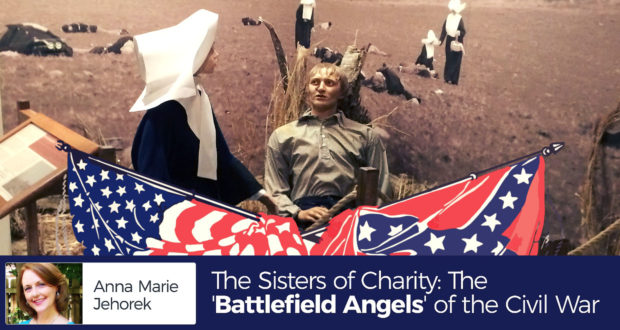 The Sisters of Charity: The 'Battlefield Angels' of the Civil War - by Anna Jehorek