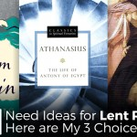 Need Ideas for Lent Reading? Here are My 3 Choices. - by John Clark