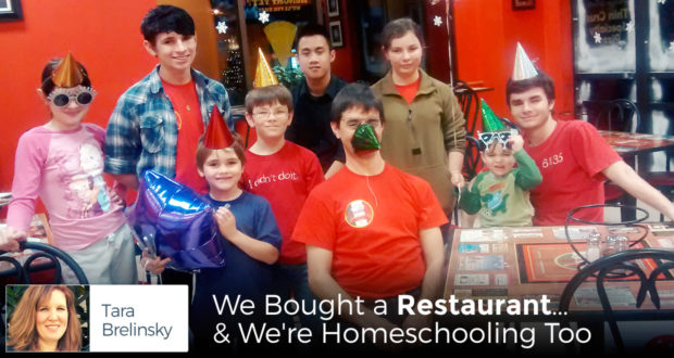 We Bought a Restaurant... & We're Homeschooling Too - by Tara Brelinsky