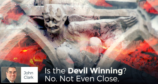 Is the Devil Winning? No. Not Even Close.- by John Clark