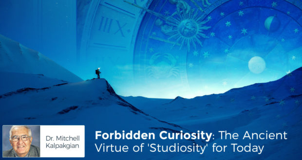 Forbidden Curiosity: The Ancient Virtue of 'Studiosity' for Today - by Dr Mitchell Kalpakgian