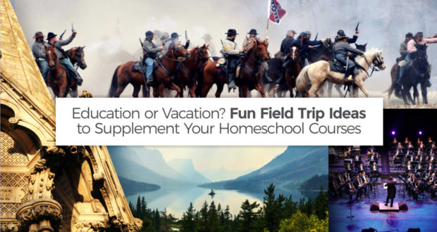 Education or Vacation? Fun Field Trip Ideas to Supplement Your Homeschool Courses