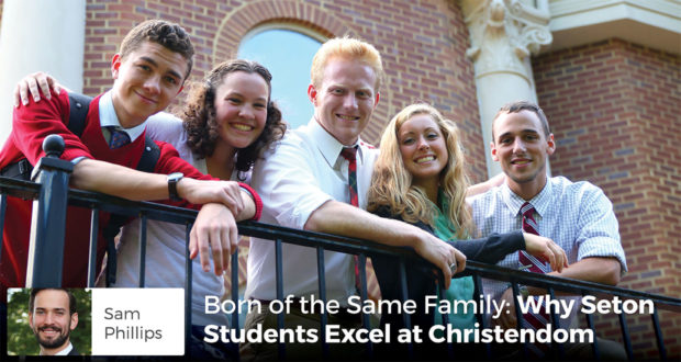 Born of the Same Family: Why Seton Students Excel at Christendom - by Sam Philips