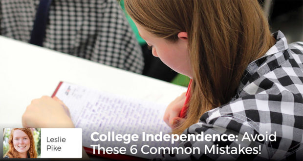 College Independence: Avoid These 6 Common Mistakes! - Leslie Pike