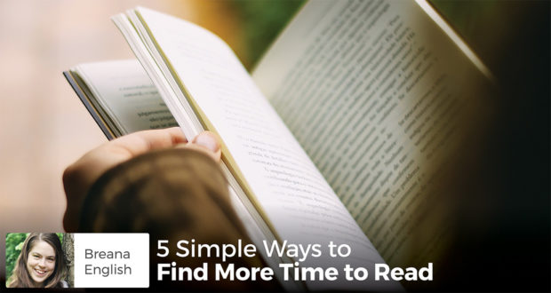 5 Simple Ways to Find More Time to Read - by Breana English