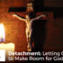 Detachment: Letting Go... to Make Room for God! - Emily Molitor