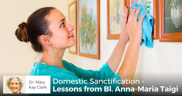 Domestic Sanctification - Lessons from Bl. Anna-Maria Taigi - Dr. Mary Kay Clark