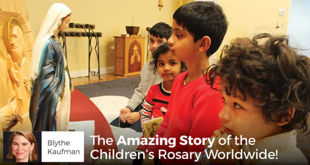 The Amazing Story of the Children's Rosary Worldwide Movement! - Blythe Kaufman