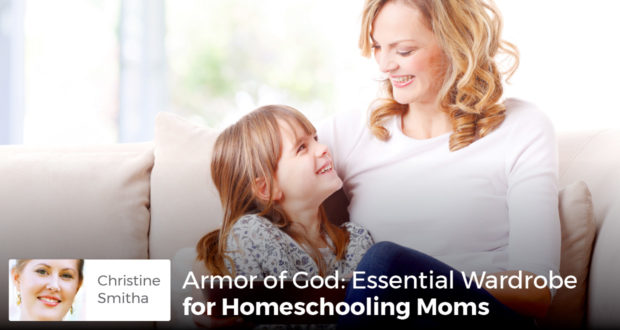 Armor of God: Essential Wardrobe for Homeschooling Moms - Christine Smitha
