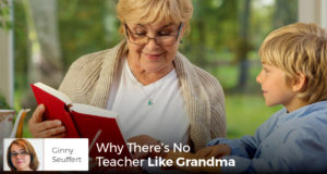 Why There's No Teacher Like Grandma - Ginny Seuffert