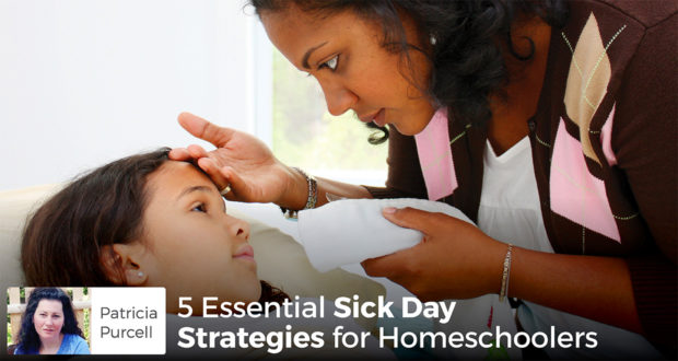 5 Essential Sick Day Strategies for Homeschoolers - Patricia Purcell
