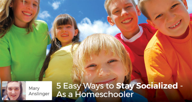 5 Easy Ways to Stay Socialized - As a Homeschooler - Mary Anslinger