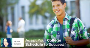Adapt Your College Schedule to Succeed - Anna Eileen
