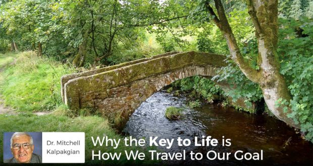 Why the Key to Life is How We Travel to Our Goal - Mitchell Kalpakgian