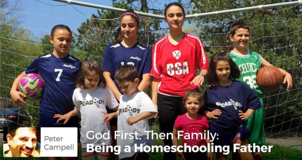 God First, Then Family: Being a Homeschooling Father - Peter Campbell