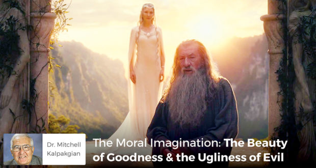 The Moral Imagination: The Beauty of Goodness & the Ugliness of Evil - Dr. Mitchell Kalpakgian