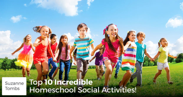 Top 10 Incredible Homeschool Social Activities! - Suzanne Tombs