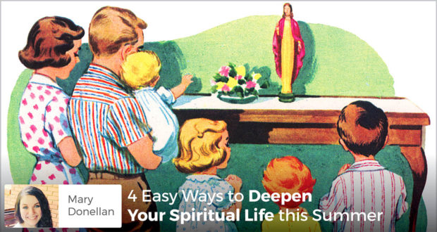 4 Easy Ways to Deepen Your Spiritual Life this Summer - Mary Donellan
