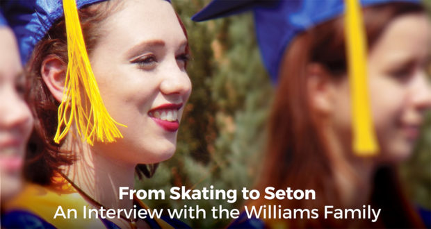 From Skating to Seton: An Interview with the Williams Family - Williams