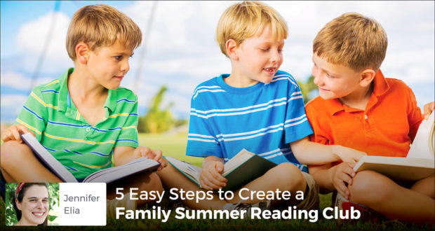 5 Easy Steps to Create a Family Summer Reading Club - Jennifer Elia