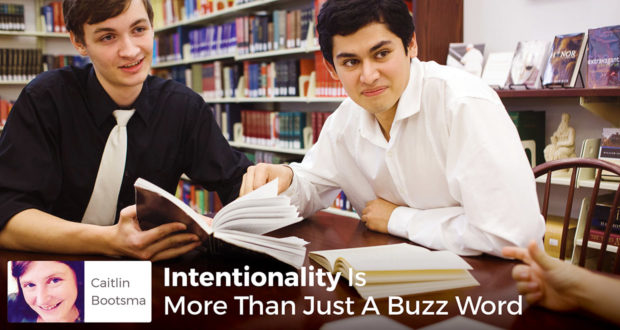Is Intentionality More Than Just A Buzz Word? - Caitlin Bootsma