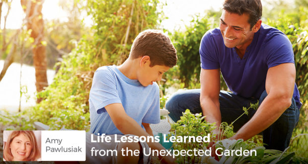 Learning Life Lessons from the Unexpected Garden - Amy Pawlusiak