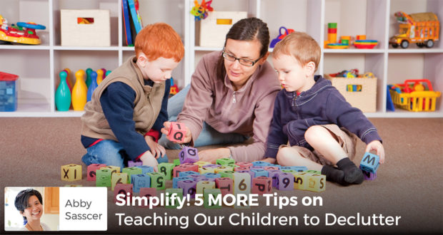 Abby Sasscer shares 5 easy tips to teach children how to declutter and simplify. Important life skills that will benefit them for the rest of their lives.