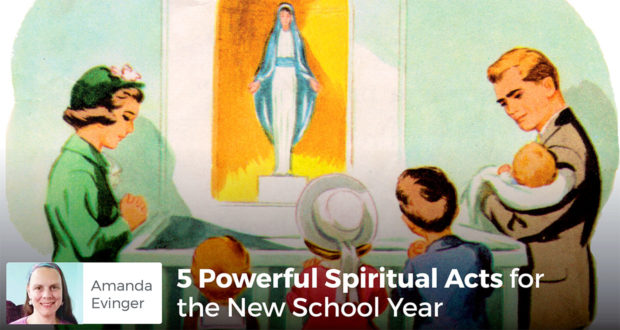 5 Powerful Spiritual Acts for the New School Year - Amanda Evinger