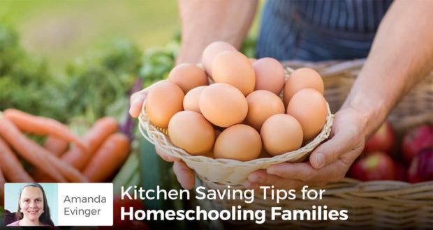 Kitchen Saving Tips for Homeschooling Families - Amanda Evinger