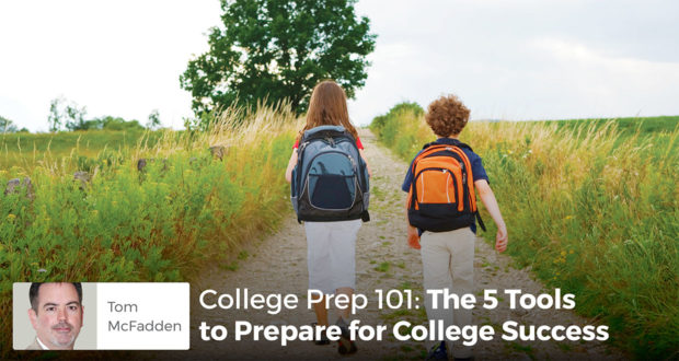 College Prep 101- The 5 Tools prepare for college success - Tom McFadden
