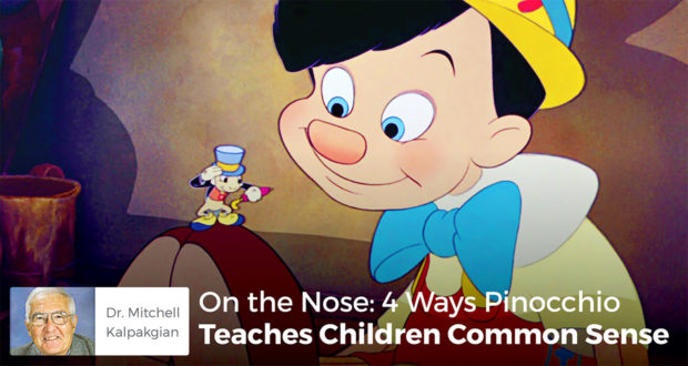 On the Nose: 4 Ways Pinocchio Teaches Children Common Sense - Mitchell Kalpakgian