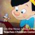 On the Nose: 4 Ways Pinocchio Teaches Children Common Sense - Mitchell Kalpakgian