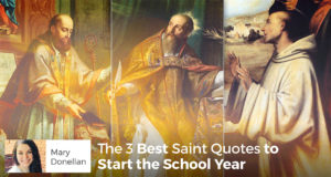 The 3 Best Saint Quotes to Start the School Year - Mary Donellan